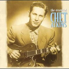 The Essential Chet Atkins Merle Travis, Zorba The Greek, Chet Atkins, Black Mountain, The Essential, Classical Guitar, The Beatles, Evolution, Jazz
