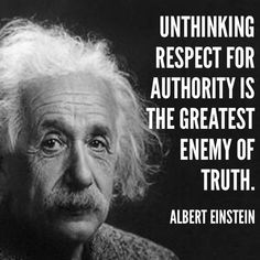 """""""Unthinking respect for authority is the greatest enemy of truth. Wise Quotes, Great Quotes, Inspirational Quotes, Motivational, Quotes By Famous People, Quotes To Live By, Famous Military Quotes, Spiritual Quotes, Positive Quotes"""
