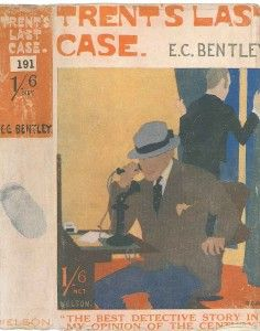 "The dust-jacket of Trent's last case temptingly describes it as ""the best detective story of the century"" (in 1913 the century had still some way to go)"
