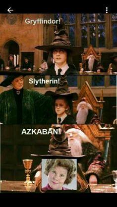 Oh yes, Umbridge belongs in Azkaban!