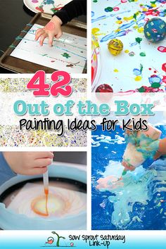 42 Out of the Box Painting Ideas for Kids and the Sow Sprout Saturday Link-Up!