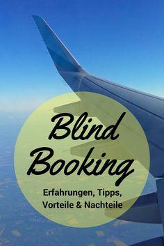 Meine Erfahrungen mit Blind Booking, Tipps, Vorteile und Nachteile