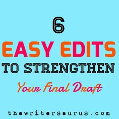 6 easy edits that will benefit any writer's manuscript.