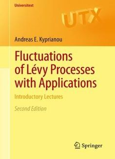 Fluctuations Of LÃvy Processes With Applications: Introductory Lectures