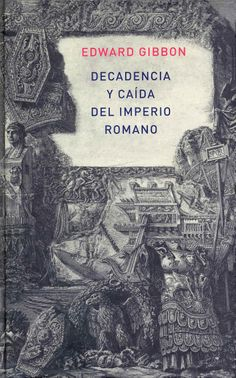 [HISTORIA] Decadencia y caída del Imperio romano, en dos volúmenes, reeditada por Atalanta. Publicada en Inglaterra hace mas de dos siglos y nunca superada. Una joya de erudición y estilo por el historiador británico Edward Gibbon.