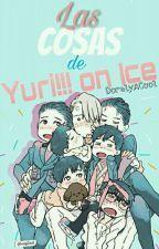 las Cosas De Yuri!!! On Ice de LaPerezosa