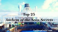 See our top 25 Anthem of the Seas Secrets. These Anthem of the Seas tips will help you make the most of your next vacation on this new ship.