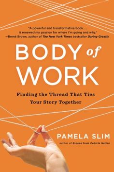 Body of Work: Finding the Thread That Ties Your Story Together by Pamela Slim,http://www.amazon.com/dp/1591846196/ref=cm_sw_r_pi_dp_f4O5sb0ZAYQCCG8Y