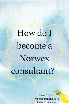 Have you thought of becoming a Norwex Consultant? Here is how you can get started.
