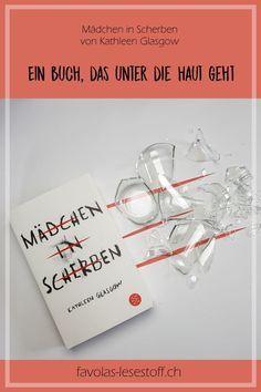 Madchen In Scherben Von Kathleen Glasgow Scherben Buch Tipps Glasgow