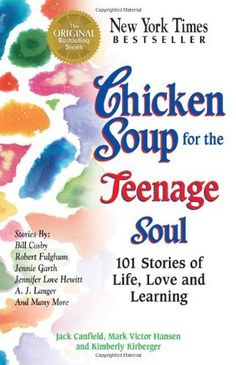 Chicken Soup for the Teenage Soul: 101 Stories of Life, Love and Learning (Chicken Soup for the Soul) by Jack Canfield, http://www.amazon.com/dp/1558744630/ref=cm_sw_r_pi_dp_iCXhrb1ST8CAG