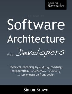"""""""Software Architecture for Developers"""""""