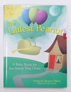 "The Littlest Peanut, A Baby Book for the Teeny Tiny Ones. The Littlest Peanut is a way for parents to memorialize this life-changing experience. It's the small things that mean so much at this time, like the feeling of holding a little finger, celebrating first feedings and other ""normal"" things that take on a deeper meaning when a baby requires special care."