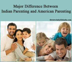 Study the differences between American & Indian parenting based on parenting in Indian culture. Know major differences in child raising pattern in India and USA.