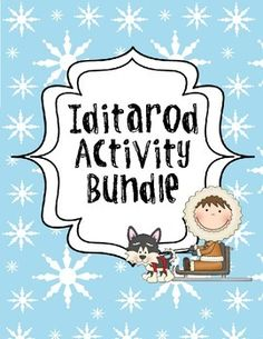 These Activities Focus Around The Iditarod An Alaskan Dog Sled Race Included In Packet Are Writing Prompts Musher Check Sheet Research