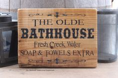 The Olde Bathhouse sign Montana sign rustic old west ghost town gold rush country creek woods outhouse old west decor Montana wood signs