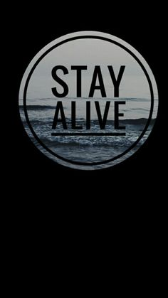 #stayalive #wallpaper