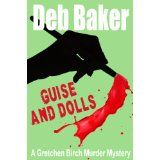 Guise And Dolls: A Gretchen Birch Murder Mystery (Kindle Edition)By Deb Baker