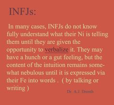 INFJ -- So true! I often don't know what I'm thinking until I put it into words. Infj Mbti, Intj And Infj, Isfj, Rarest Personality Type, Infj Personality, Myers Briggs Personality Types, Mantra, Infj Type, A Silent Voice