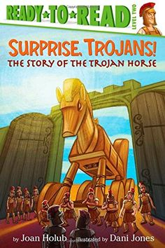 Surprise, Trojans!: The Story of the Trojan Horse (Ready-to-Reads) by Joan Holub http://www.amazon.com/dp/1481420860/ref=cm_sw_r_pi_dp_g7H3ub06C6J0H