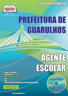 Apostila Concurso Prefeitura Municipal de Guarulhos, Estado São Paulo - 2013/2014: - Cargo: Agente Escolar