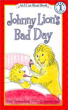 Johnny Lion's Bad Day (I Can Read Books: Level 1 (I Can Read Book-Level 1) by Edith Thacher Hurd, Clement Hurd (illustrator)