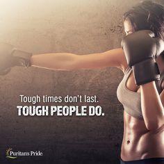 Tough times don't last. Tough PEOPLE do. | Fitness Motivation