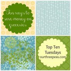 Top Ten Tuesday- saving money on groceries - Our Three Peas
