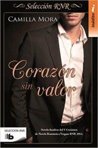 Corazón sin valor // Camilla Mora // Novela romántica de Selección RNR