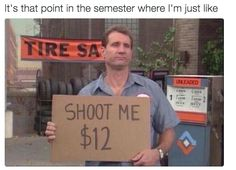 25 Pictures That Sum Up How Your Semester's Going
