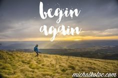 #begin #again #quote #quotes #quoteoftheday #quotestoliveby #motivational #inspiration #inspirational #inspirationalquotes #nature #man #true #happiness #happy #life #zivot #slovakia #slovak #slovensko #knowledge #truth #you #bepositive
