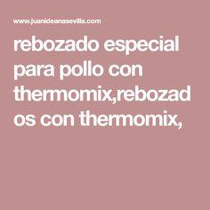 rebozado especial para pollo con thermomix,rebozados con thermomix,