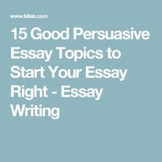 best persuasive essay topics images  teaching cursive teaching  grade english essay topics  good persuasive essay topics to start your  essay right  essay  how to write a good proposal essay also thesis examples for argumentative essays help with essay papers