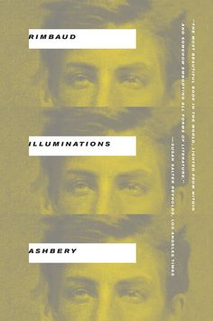 Arthur Rimbaud's Illuminations, translated by John Ashbery.