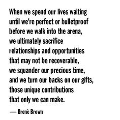 a quote from Daring Greatly by Brene Brown(Self Beauty Quotes) Great Quotes, Quotes To Live By, Me Quotes, Motivational Quotes, Inspirational Quotes, Change Quotes, Great Sayings, Positive Quotes, Oprah Quotes