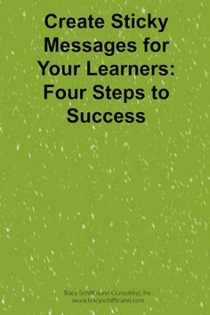 Create Sticky Messages for Your Learners: Four Steps to Success