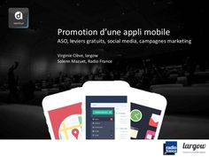 Promotion d'une appli mobile : ASO, social media, campagnes marketing,...