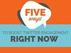 5 Simple Ways to Boost Twitter Engagement…Right Now