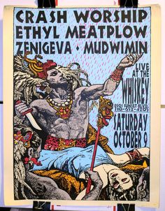 CRASH WORSHIP Poster  - Live at The Whiskey 1993 Ethyl Meatplow Zeni Geva Mudwimin - Screenprint by artist Lindsey Kuhn