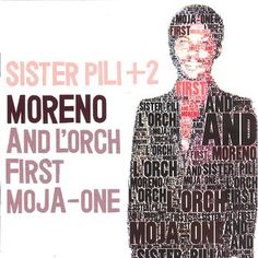 MORENO & L'ORCH FIRST. MOJA-ONE: SISTER PILI