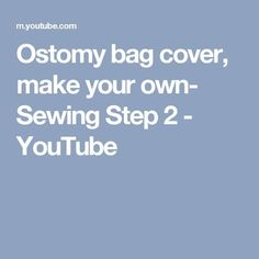 Ostomy bag cover, make your own- Sewing Step 2 Colostomy Bag Covers, Make Your Own, Make It Yourself, How To Make, Denim Crafts, Wrap Pattern, Website Layout, Sewing Projects, Youtube