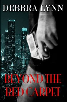 Beyond The Red Carpet (Hollywood Lies Book by [Lynn, Debbra] Book Club Books, Book 1, My Books, Free Kindle Books, Free Ebooks, First Novel, Great Books, Red Carpet, Hollywood