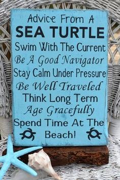 Advice from a wise Sea Turtle love this Turtle Time, Sea Turtle Art, Tribal Turtle, Baby Sea Turtles, Pet Turtle, Turtle Beach, Beach Quotes, Ocean Quotes, Seaside Quotes