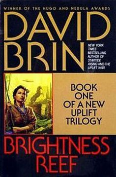 BRIGHTNESS REEF: Book One of the Second Uplift Trilogy, by David Brin
