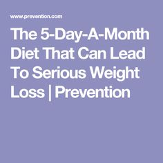 The 5-Day-A-Month Diet That Can Lead To Serious Weight Loss | Prevention