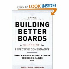 Building Better Boards: A Blueprint for Effective Governance (J-B US non-Franchise Leadership) by David A. Nadler. $27.74. Publisher: Jossey-Bass; 1 edition (December 30, 2005). Publication: December 30, 2005. 320 pages. Series - J-B US non-Franchise Leadership (Book 188)
