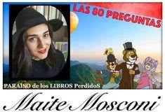 Las 80 preguntas a Maite Mosconi – PARAÍSO de los LIBROS PerdidoS