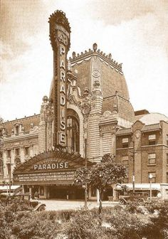 1929. Paradise Theatre. Garfield Park Neighborhood. 231 ;N. Pulaski. Sold to a supermarket chain in 1956, and demolished.
