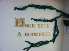 Once Upon a Bookfair - Super cute phrase. Might be a cute pennant or phrase to put on a large cardboard or paper book cutout. Library Themes, Library Activities, Enchanted Forest Theme, Enchanted Garden, Enchanted Forest Decorations, Kindergarten Library, Fair Theme, Library Inspiration, Fallen Book