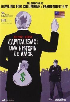 """Capitalismo: una historia de amor / Capitalism : a love story. """"Avui el somni americà sembla més aviat un malson, el preu del qual paguen les famílies, que veuen com s'esfumen els seus llocs de treball, les seves cases i els seus estalvis..."""" Més informació a http://cataleg.ub.edu/record=b2165277~S1*cat #bibeco"""